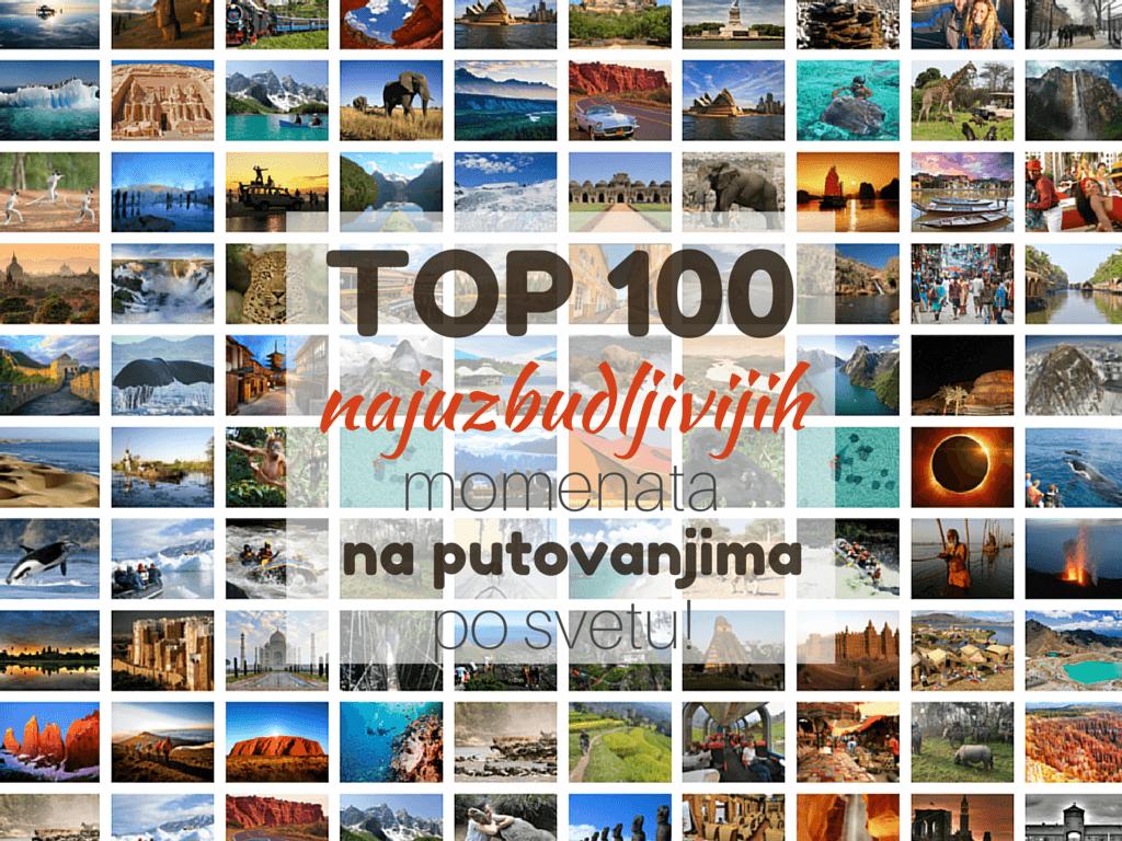 OP 100 najuzbudljivijih momenata na putovanjima po svetu
